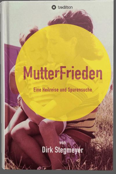Buch Mutterfrieden, eine Heilreise und Spurensuche